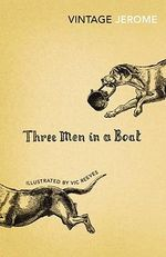Three Men in a Boat : Vintage Classics - Jerome K. Jerome