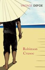 Robinson Crusoe  : Vintage Classics - Daniel Defoe