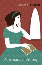 Northanger Abbey  : Vintage Classics - Jane Austen