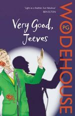 Very Good, Jeeves : Jeeves and Wooster Ser. - P.G. Wodehouse