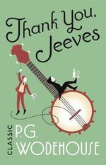 Thank You, Jeeves : Jeeves & Wooster - P. G. Wodehouse