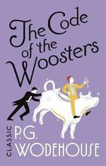 The Code of the Woosters : Jeeves and Wooster Ser. - P. G. Wodehouse