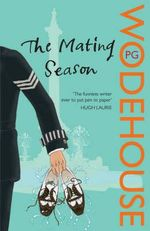 The Mating Season - P. G. Wodehouse