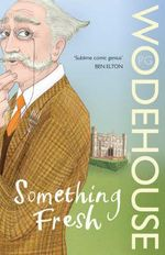 Something Fresh : Blandings Castle - P. G. Wodehouse