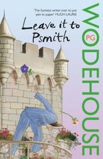 Leave it to Psmith - P. G. Wodehouse