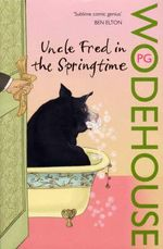 Uncle Fred in the Springtime - P. G. Wodehouse