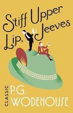 Stiff Upper Lip, Jeeves - P. G. Wodehouse
