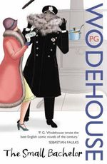The Small Bachelor - P. G. Wodehouse