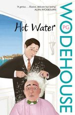 Hot Water - P. G. Wodehouse