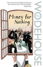 Money for Nothing - P. G. Wodehouse