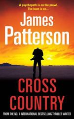 Cross Country : Alex Cross : Book 14 - James Patterson