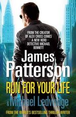 Run For Your Life : Michael Bennett Series : Book 2 - James Patterson