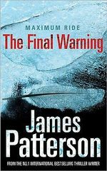 The Final Warning : Maximum Ride : Book 4 - James Patterson