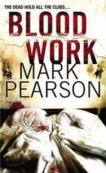 Blood Work : The Dead Hold All the Clues... - Mark Pearson