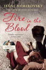Fire in the Blood - Irene Nemirovsky
