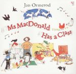 Ms MacDonald Has a Class : Red Fox picture book - Jan Ormerod