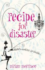 Recipe For Disaster - Miriam Morrison