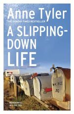 A Slipping Down Life - Anne Tyler