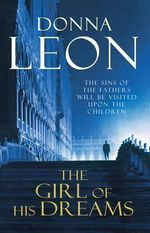 The Girl of His Dreams : A Commissario Guido Brunetti Mystery 17 - Donna Leon