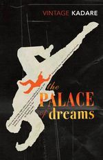Palace of Dreams : Vintage Classics - Ismail Kadare
