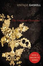 The Cranford Chronicles : Vintage Classics - Elizabeth Gaskell