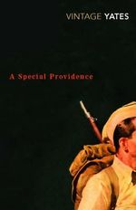 A Special Providence : A Vintage Classic - Richard Yates