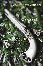 Kidnapped  : Vintage Classics - Robert Louis Stevenson