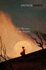 The Return of the Native : Vintage Classics - Thomas Hardy