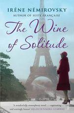 The Wine of Solitude - Irene Nemirovsky