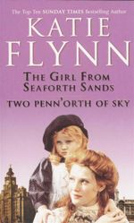 The Girl from Seaforth Sands / Two Penn'orth of Sky : 2 Books In 1 - Katie Flynn