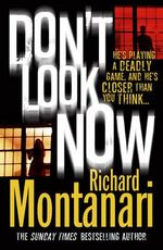 Don't Look Now - Richard Montanari