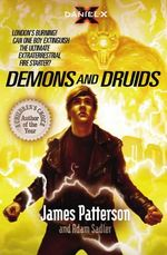 Daniel X: Demons and Druids : (Daniel X 3) - James Patterson