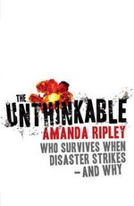 The Unthinkable : Who Survives When Disaster Strikes - and Why - Amanda Ripley