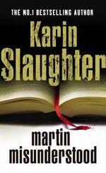 Martin Misunderstood - Karin Slaughter