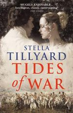 Tides of War - Stella Tillyard