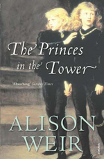 Richard III and the Princes in the Tower - Alison Weir