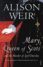 Mary Queen Of Scots - Alison Weir
