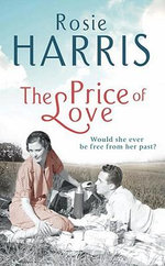 The Price of Love : Would She Ever Be Happy Again? - Rosie Harris