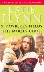 Strawberry Fields / Mersey Girls : 2 Books In 1 - Katie Flynn