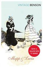 Mapp and Lucia : Vintage Classics - Edward Frederick Benson
