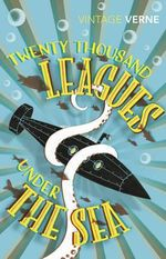 Twenty Thousand Leagues Under The Sea : Vintage Classics - Jules Verne