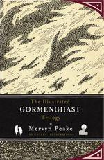 The Illustrated Gormenghast Trilogy - Mervyn Peake