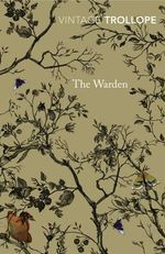 The Warden : Vintage Classics - Anthony Trollope
