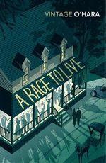 A Rage To Live : Vintage Classics - John O'Hara