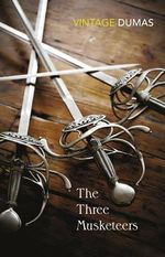The Three Musketeers : Vintage Classics - Alexandre Dumas
