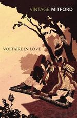 Voltaire in Love : Vintage Classics - Nancy Mitford