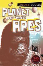 Planet of the Apes : 3-D Vintage Classics - Pierre Boulle