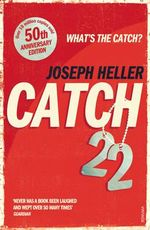 Catch 22 : 50th Anniversary Edition - Joseph Heller