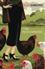 The Matchmaker - Stella Gibbons