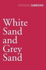White Sand and Grey Sand - Stella Gibbons